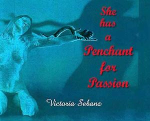 She Has A Penchant for Passion